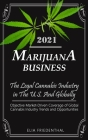 Marijuana Business 2021: - The Legal Cannabis Industry in The U.S. And Globally - Objective Market-Driven Coverage of Global Cannabis Industry Cover Image