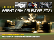 Autocourse 2021 Grand Prix Calendar: Special Anniversary Edition - Celebrating 70 Years of Grand Prix Motor Racing Cover Image