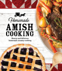 Homemade Amish Cooking: Hearty and Delicious Homestyle Country Cooking Cover Image
