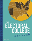 The Electoral College: A Kid's Guide Cover Image