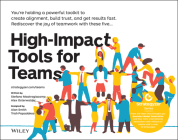High-Impact Tools for Teams: 5 Tools to Align Team Members, Build Trust, and Get Results Fast Cover Image