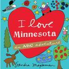 I Love Minnesota: An ABC Adventure Cover Image