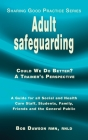 Adult safeguarding: A Guide for Family Members, Social and Health Care Staff and Students Cover Image