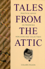 Tales from the Attic: Practical Advice on Preserving Heirlooms and Collectibles Cover Image