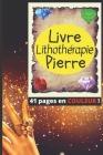 Livre Lithothérapie Pierre: Guide thérapeutique pour tous / Naturopathie minéraux, énergies et chakras / 41 pages en couleur / Malachite Cover Image