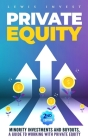 Private Equity: 2nd edition - Minority Investments and Buyouts, a Guide to Working with Private Equity Cover Image