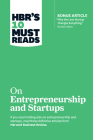 Hbr's 10 Must Reads on Entrepreneurship and Startups (Featuring Bonus Article