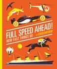 Full Speed Ahead!: How Fast Things Go Cover Image