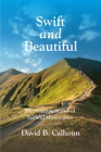 Swift and Beautiful: The Amazing Stories of Faithful Missionaries Cover Image