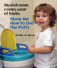 Muéstrame Cómo Usar El Baño / Show Me How to Use the Potty Cover Image