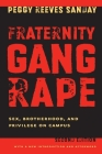 Fraternity Gang Rape: Sex, Brotherhood, and Privilege on Campus Cover Image