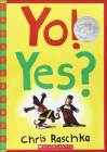 Yo! Yes? (Scholastic Bookshelf) Cover Image