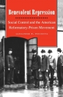 Benevolent Repression: Social Control and the American Reformatory-Prison Movement Cover Image