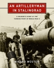 An Artilleryman in Stalingrad: A Soldier's Story at the Turning Point of World War II Cover Image