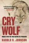 Cry Wolf: Inquest Into the True Nature of a Predator Cover Image
