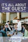 It's All about the Guest: Exceeding Expectations in Business and in Life, the Davio's Way Cover Image