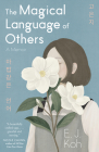 The Magical Language of Others: A Memoir Cover Image