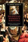 The Cambridge Companion to Medieval Women's Writing (Cambridge Companions to Literature) Cover Image