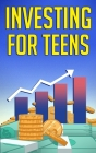 Investing for Teens Cover Image