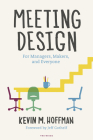 Meeting Design: For Managers, Makers, and Everyone Cover Image