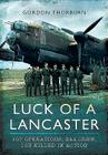 Luck of a Lancaster: 107 Operations, 244 Crew, 103 Killed in Action Cover Image