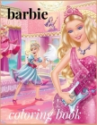 barbie: Coloring Book For Kids Age 4-8: 50 Exclusive Images Of Barbie Princesses For Kids, Girls And Any Fan Of Barbie Cover Image