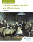 The Witchcraze of the 16th and 17th Centuries (Access to History) Cover Image