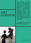 Art London: A Guide to Places, Events and Artists Cover Image