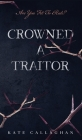 Crowned A Traitor: A Hellish Fairytale Cover Image