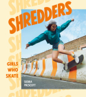Shredders: Girls Who Skate Cover Image