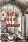 A Rich Brew: How Cafés Created Modern Jewish Culture Cover Image