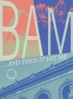 BAM... and Then It Hit Me Cover Image
