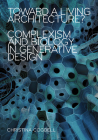 Toward a Living Architecture?: Complexism and Biology in Generative Design Cover Image