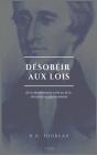 Désobéir aux lois: De la désobéissance civile ou de la résistance au gouvernement (Suivi de L'Anarchie par E. Malatesta) Cover Image