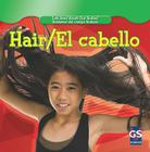 Hair/El Cabello (Let's Read about Our Bodies/Hablemos del Cuerpo Humano (Library)) Cover Image