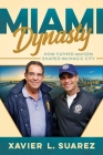 Miami Dynasty: How Father and Son Shaped the Magic City Cover Image