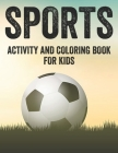 Sports Activity And Coloring Book For Kids: Kids Coloring And Tracing Pages, Illustrations Of Sports To Color With Word Search Puzzles Cover Image