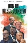 Adn del Fútbol Ofensivo: El Legado de de Guardiola, Bielsa, Van Gaal, Cruyff Y Michels Cover Image