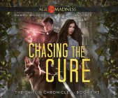 Chasing the Cure: Age of Madness - A Kurtherian Gambit Series Cover Image