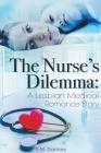 The Nurse's Dilemma: A Lesbian Medical Romance Story Cover Image