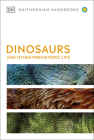 Dinosaurs and Other Prehistoric Life (DK Smithsonian Handbook) Cover Image