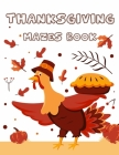 Thanksgiving Mazes Book: Fun Interactive and Activity Book Gift for Toddlers Pre-Schoolers and Kids 2-5 Cover Image