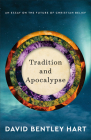 Tradition and Apocalypse: An Essay on the Future of Christian Belief Cover Image
