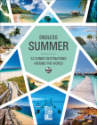 Endless Summer: 52 Sunny Destinations Around the World Cover Image