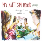 My Autism Book: A Child's Guide to Their Autism Spectrum Diagnosis Cover Image