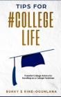 Tips for #College Life: Powerful College Advice for Excelling as a College Freshman Cover Image