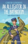 An Alligator in the Bathroom…And Other Stories: Memoirs of an RSPCA Inspector in Yorkshire Cover Image