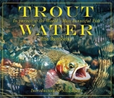 Trout Water: In Pursuit of the World's Most Beautiful Fish Cover Image