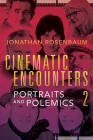 Cinematic Encounters 2: Portraits and Polemics  Cover Image