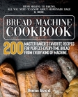 Bread Machine Cookbook: A Master Baker's 200 Favorite Recipes for Perfect-Every-Time Bread - From Every Kind of Machine. From Making to Baking Cover Image